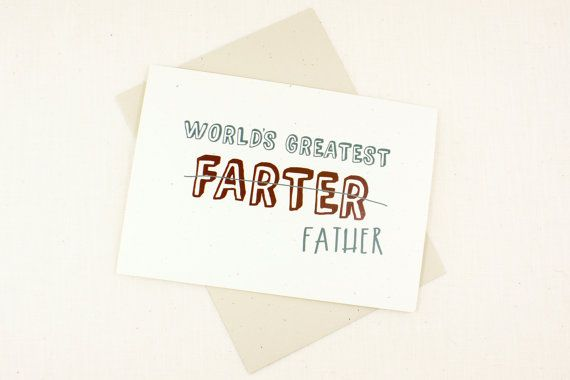 Ive never met a man who doesn't fart. This is the perfect fathers day or birthday card for any goofy dads out there who love to laugh.