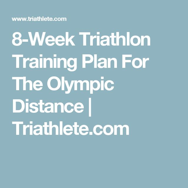 8-Week Triathlon Training Plan For The Olympic Distance | Triathlete.com