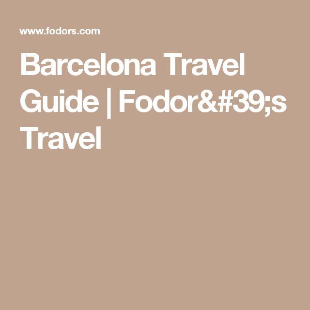 Barcelona Travel Guide | Fodor's Travel