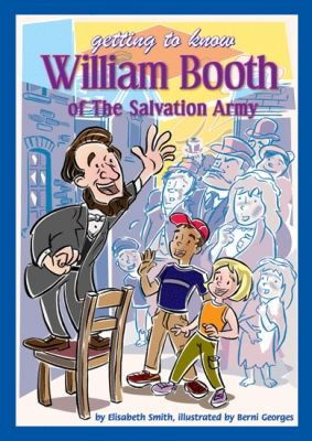 The Salvation Army Getting to know William Booth 7-11 years - History. A colourful book for Key Stage 2 telling the story of William Booth and how The Salvation Army began. Comes with a pupil book packed with literacy activities. These books are free, but are exclusive of postage and packaging.