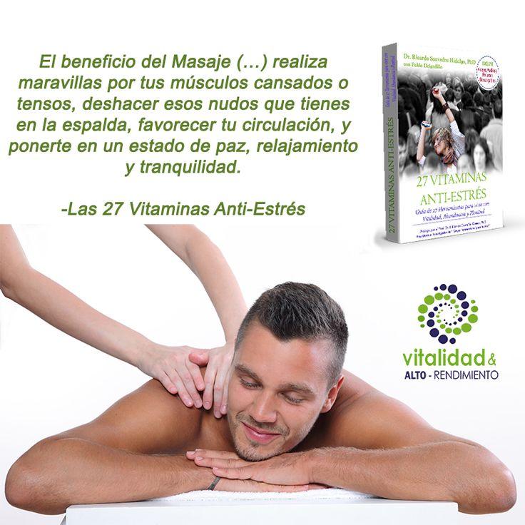 El beneficio del Masaje (…) realiza maravillas por tus músculos cansados o tensos, deshacer esos nudos que tienes en la espalda, favorecer tu circulación, y ponerte en un estado de paz, relajamiento y tranquilidad. -Las 27 Vitaminas Anti-Estrés