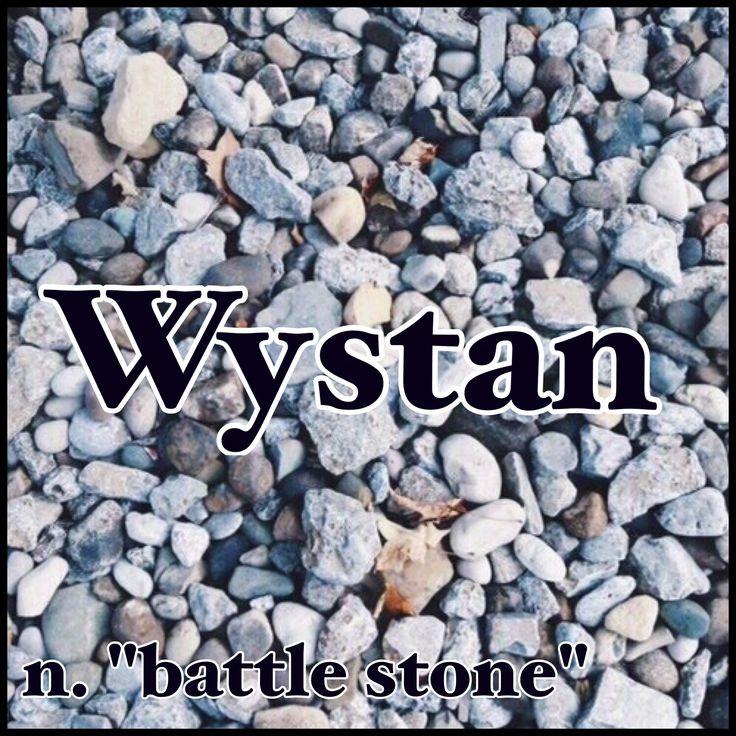 "Boys Name: Wystan; Name Meaning: ""battle stone""; Name Origin: Old English"