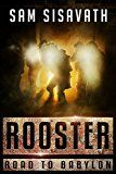 Rooster (Road To Babylon Book 3) by Sam Sisavath (Author) #Kindle US #NewRelease #ScienceFiction #SciFi #eBook #ad