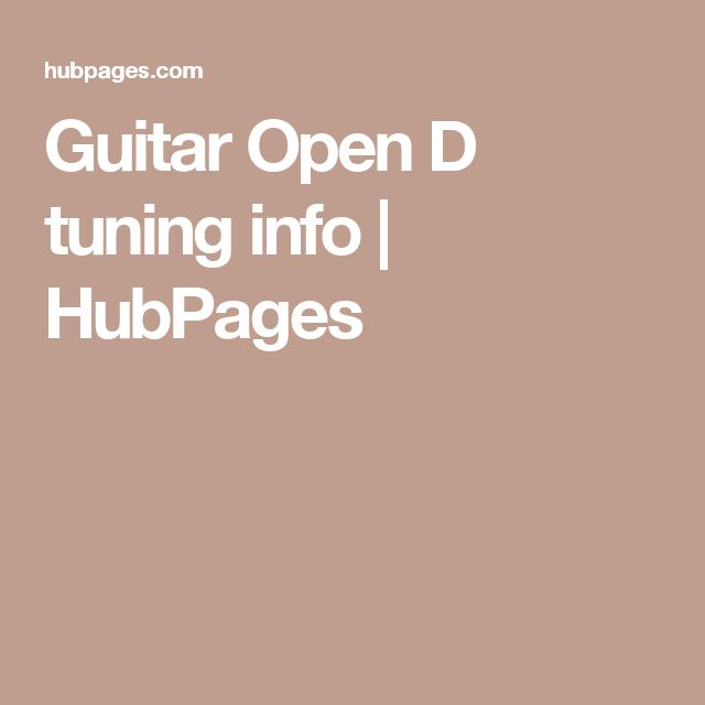 Guitar Open D tuning info | HubPages