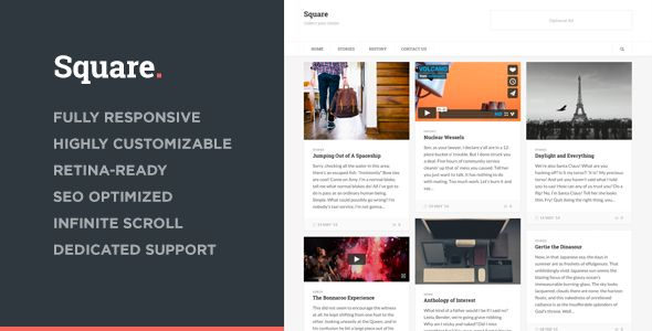 Square - Responsive Multi-Purpose Theme   http://themeforest.net/item/square-responsive-multipurpose-theme/7614909?ref=damiamio             Square – A Multi-Purpose Fully Responsive WordPress Theme by Parks & Parker.   Square is an endless, responsive, highly customizable theme which supports a wide variety of content. Change everything to your own taste and post whatever you want. It's up to you!  Fully Responsive Square is fully responsive and will look perfect regardless of whether…