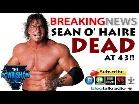 Sean O' Haire Dead At 43! Former WWE & WCW Wrestler Sean O' Haire Dead! The RCWR Show 9-9-14 | Entertainment | Talk