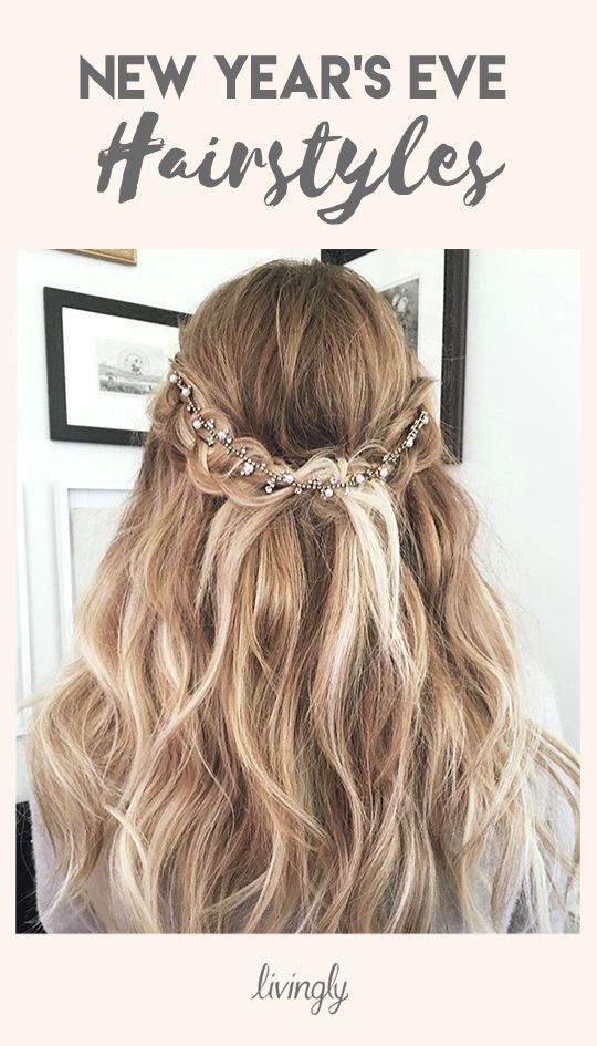 New Year S Eve Hairstyles Perfect For The Biggest Party Of The Year Hair Styles New Year S Eve Hair Easy Hairstyles For Long Hair