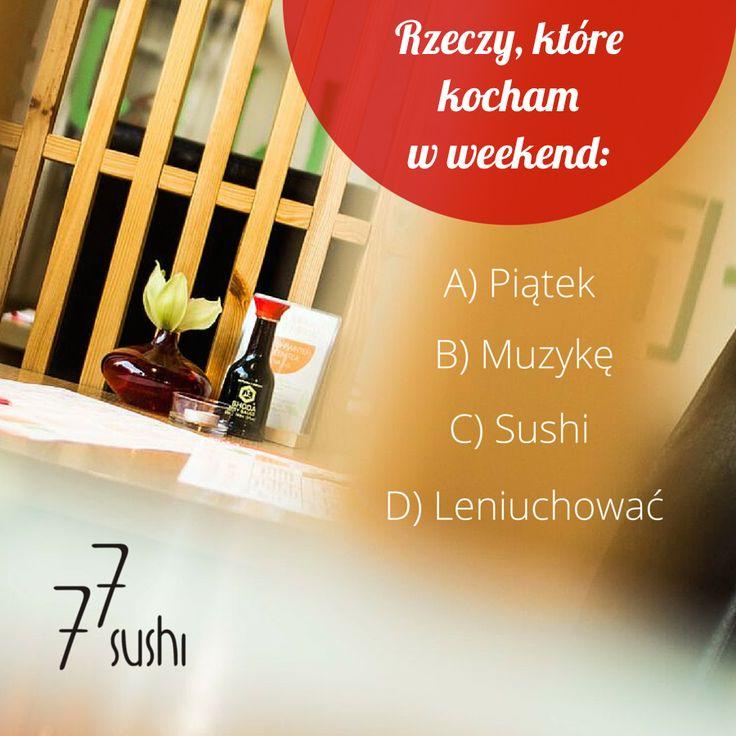A Ty co lubisz robić w weekend? :)  #77 Sushi