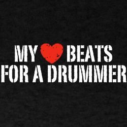 My Heart Beats for a Drummer T-Shirt