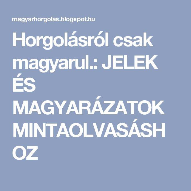 Horgolásról csak magyarul.: JELEK ÉS MAGYARÁZATOK MINTAOLVASÁSHOZ