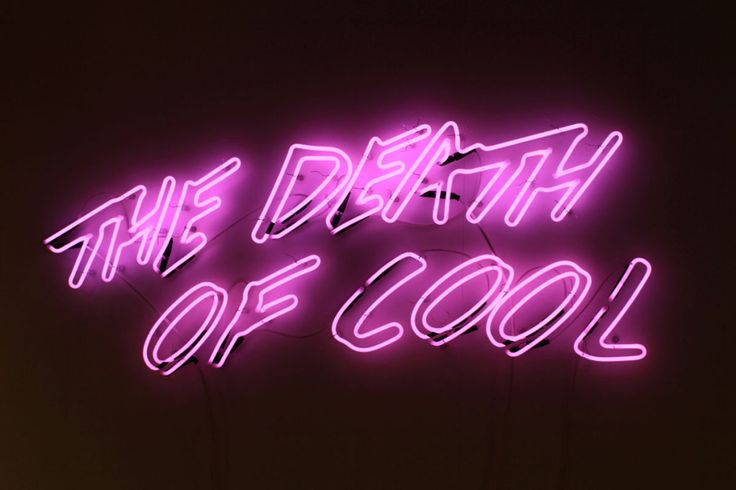 'The death of cool' Neon Light Sign