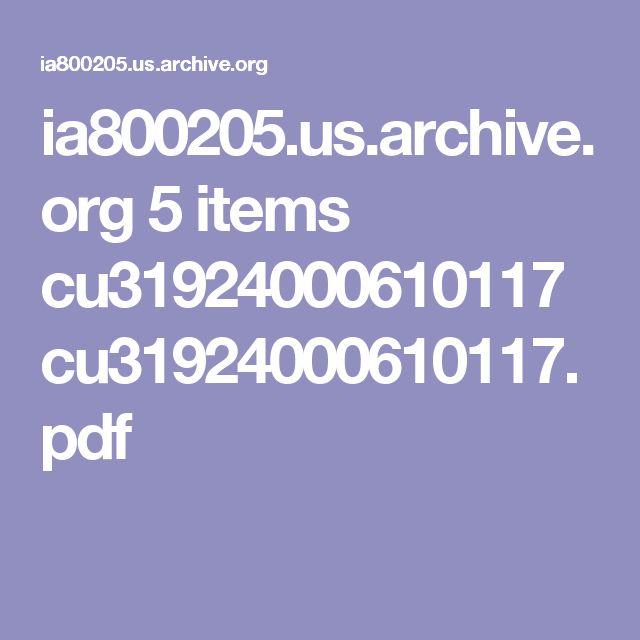 ia800205.us.archive.org 5 items cu31924000610117 cu31924000610117.pdf