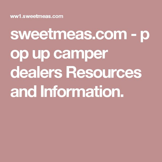 sweetmeas.com - pop up camper dealers Resources and Information.