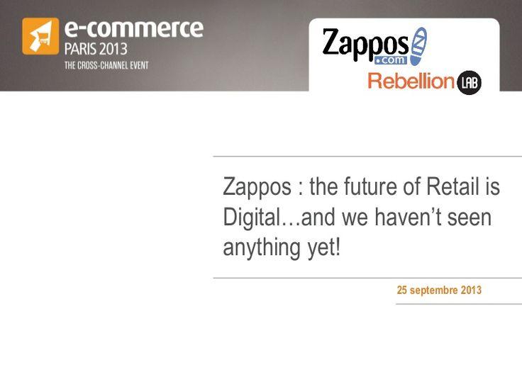 Le magasin du futur - Keynote Zappos E-Commerce Paris 2013 par-dominique-piotet-rebellion-lab by Petit Web via Slideshare