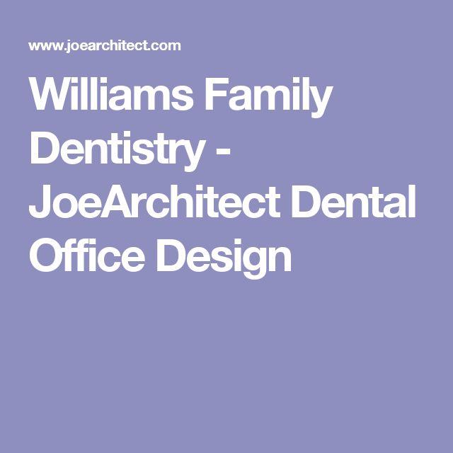 Williams Family Dentistry - JoeArchitect Dental Office Design