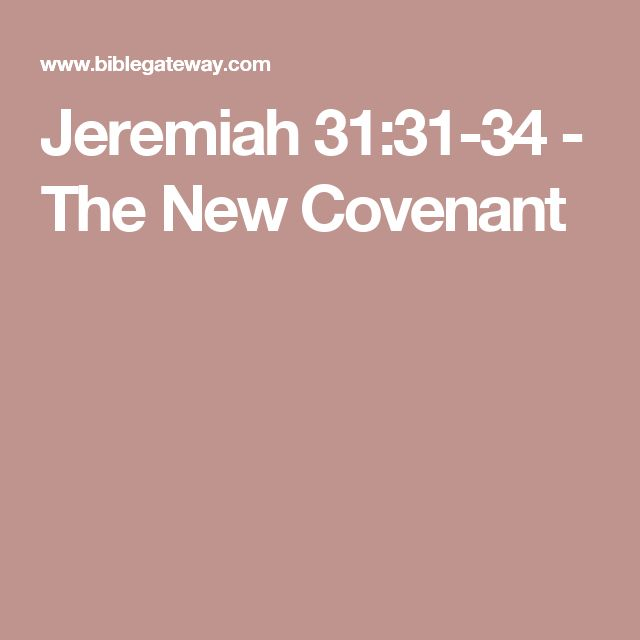 Jeremiah 31:31-34  -  The New Covenant