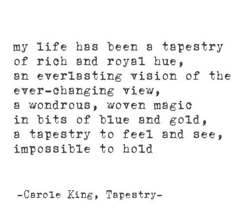 """...impossible to hold."" ~ Carole King"