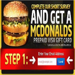 Here's How To Get A McDonalds Gift Card - If you are a regular customer at McDonalds, you should visit this page. Sign up for this easy one page email submit, complete a short survey and get a complimentary McDonalds prepaid visa gift card. It's that easy! Register now!