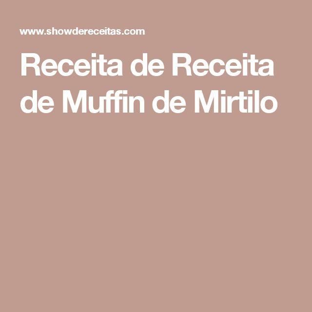 Receita de Receita de Muffin de Mirtilo