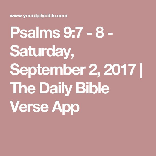 Psalms 9:7 - 8 - Saturday, September 2, 2017 | The Daily Bible Verse App