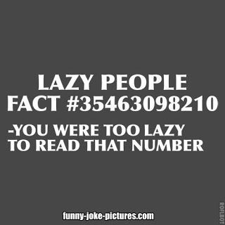 OMG i laughed way to hard at this because I totally skipped the number! Funny Lazy People Fact Quote Picture | Funny Joke Pictures