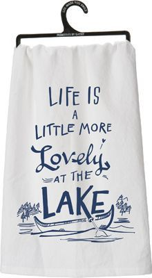 Life Is A Little More Lovely At The Lake Dish Towel