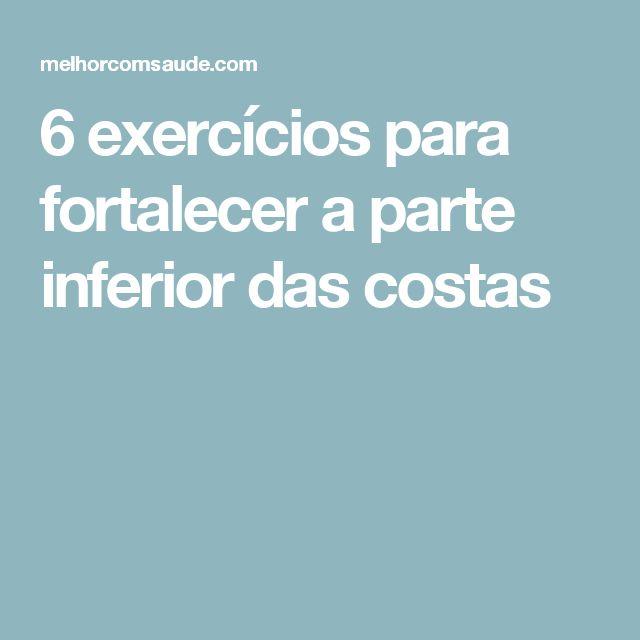 6 exercícios para fortalecer a parte inferior das costas
