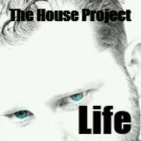 The House Project - Life (Chose Mix) by thehouseproject2 on SoundCloud