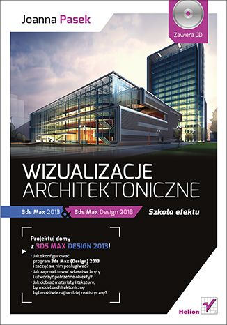 """""""Wizualizacje architektoniczne. 3ds Max 2013 i 3ds Max Design 2013. Szkoła efektu""""  #helion #3dsmax #wizualizacje #architektura #urbanistyka #ksiazka"""