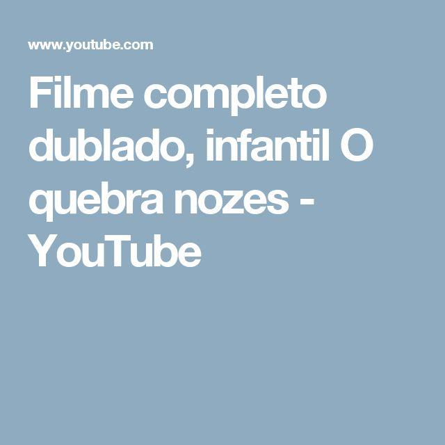 Filme completo dublado, infantil   O quebra nozes - YouTube