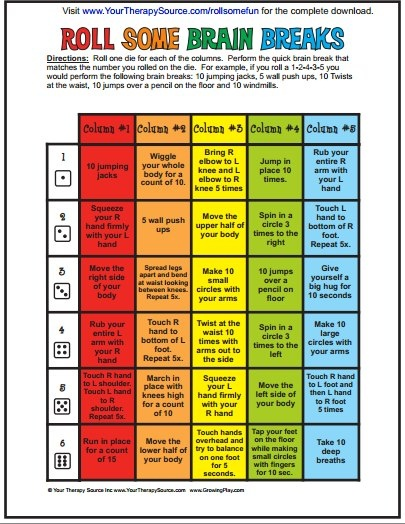 ~Roll Some Brain Breaks ~   This is a fun activity to do for those much needed breaks throughout the day! It can also be used as a PE exercise for younger children.     Source:http://www.yourtherapysource.com/rollsomefunfree