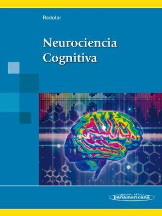 Neurociencia cognitiva / [editado por] Diego Redolar Ripoll