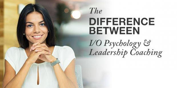 Confused as to the difference between industrial/organizational psychology and leadership coaching degree programs and career paths? Here are some key differences.