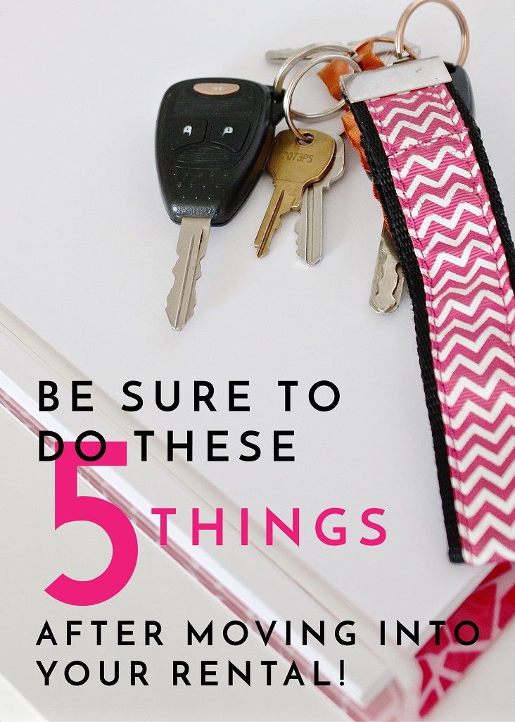 Be Sure to Do These 5 Things After Moving Into Your Rental