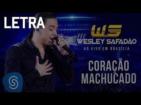 Wesley Safadão - Coração Machucado Letra - YouTube