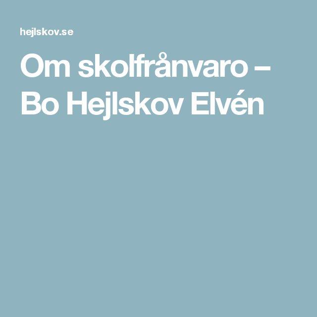Om skolfrånvaro – Bo Hejlskov Elvén