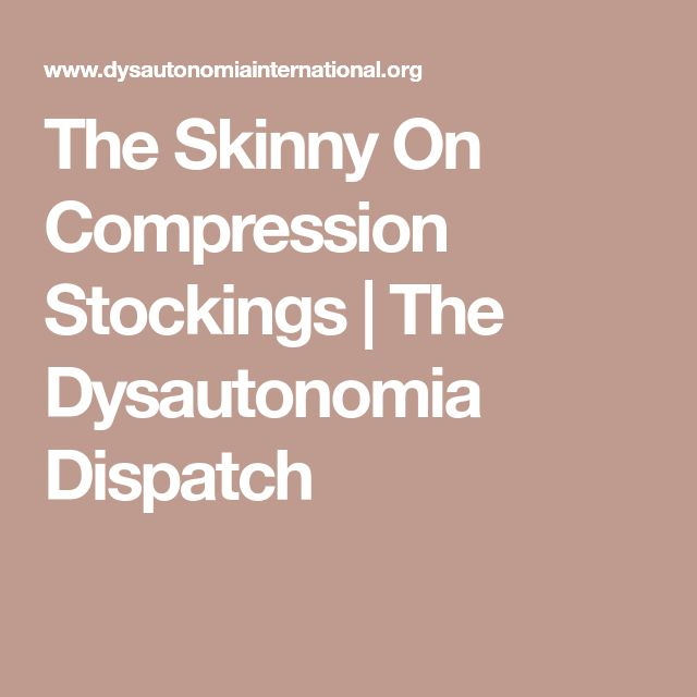 The Skinny On Compression Stockings   The Dysautonomia Dispatch