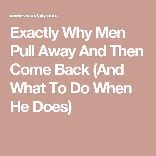 Why Men Pull Away While Dating