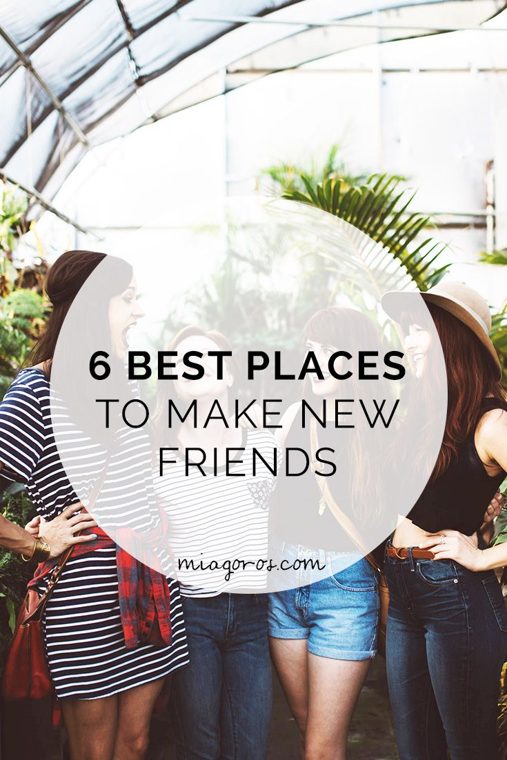 Making friends can be hard, but there are 6 great places to make new friends! Click to read more or pin to save for later!