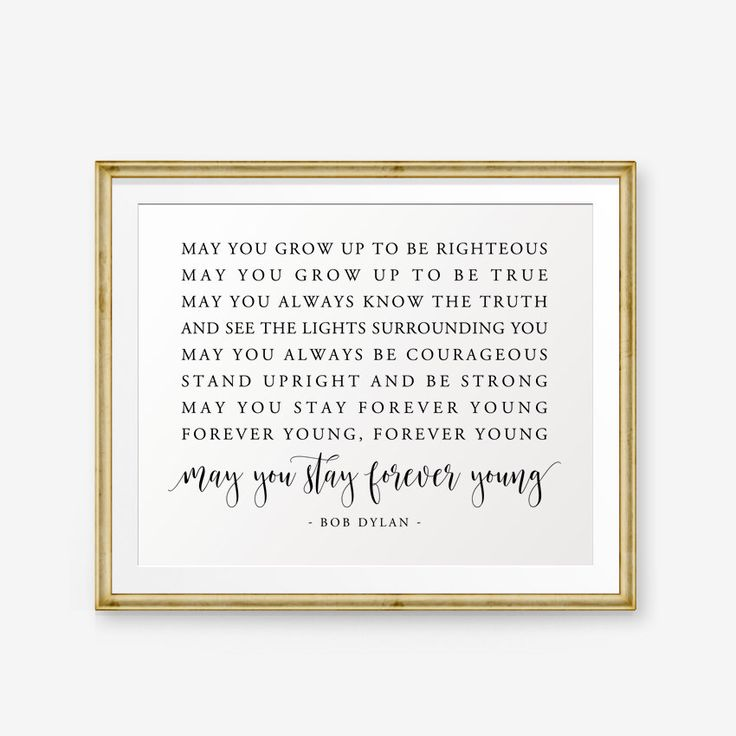 Bob Dylan Quote Printable, May you stay forever young, Song Lyrics art, May you grow up to be righteous, Nursery Decor, Home Decor by PrintableSky on Etsy https://www.etsy.com/listing/483134149/bob-dylan-quote-printable-may-you-stay