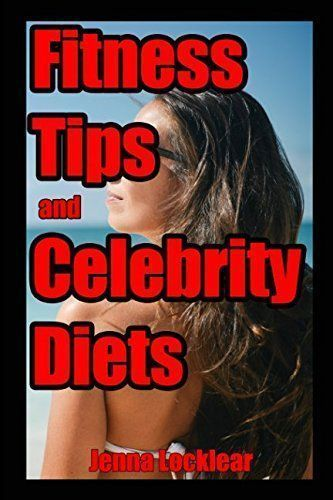 Fitness Tips and Celebrity Diets Reviews #CELEBRITYDIETS