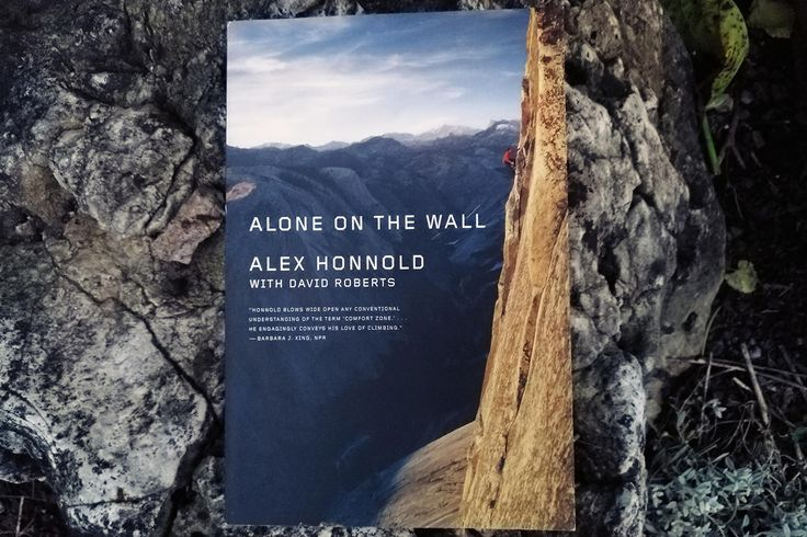 Book Review: Alone On The Wall By Alex Honnold and David Roberts