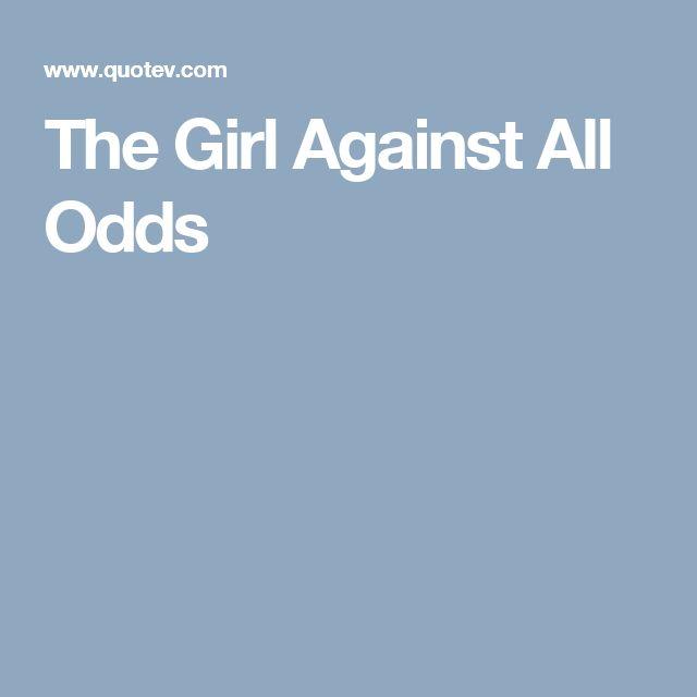 The Girl Against All Odds