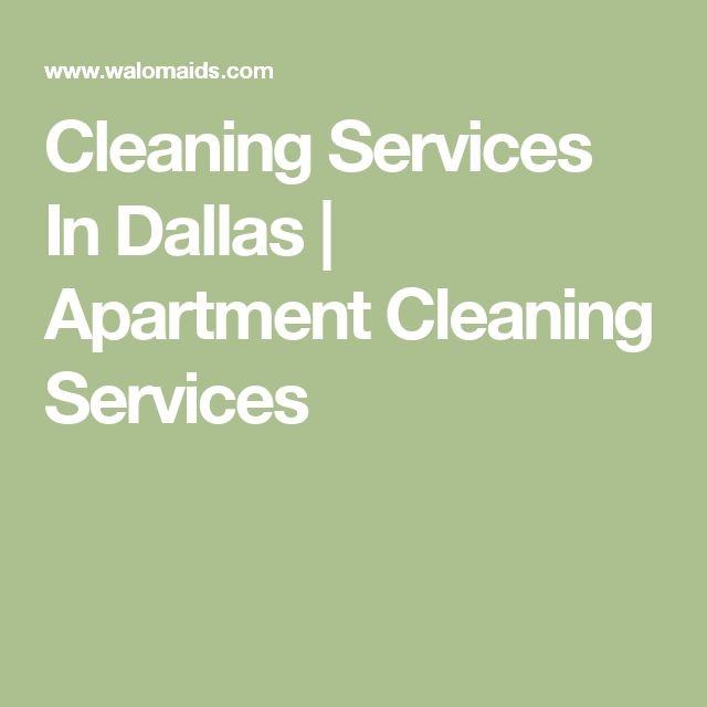 Cleaning Services In Dallas | Apartment Cleaning Services