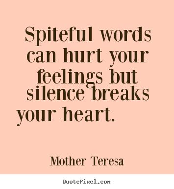 words hurt sayings | ... more love quotes inspirational quotes friendship quotes success quotes
