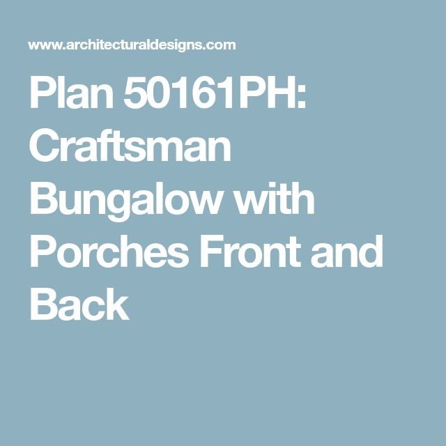 Plan 50161PH: Craftsman Bungalow with Porches Front and Back