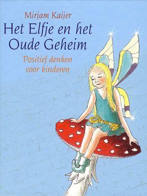 Het Elfje en het Oude Geheim geschreven door Mirjam Kaijer