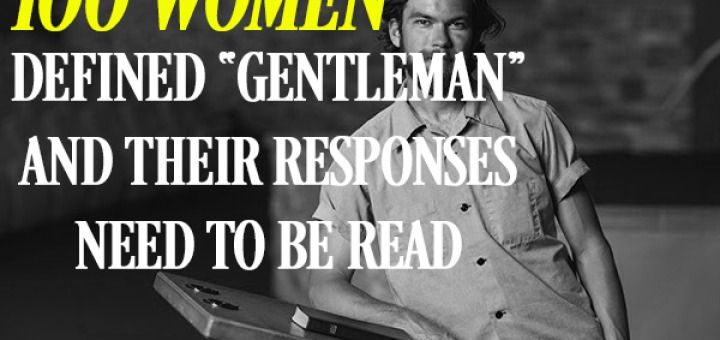 """100 women were asked to define """"gentleman"""". Their responses NEED to be read."""