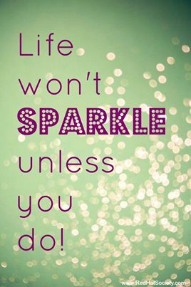 """""""Life won't sparkle unless you do!"""" --- Love yourself and Do whatever makes you happy and sparkle! #happy #life #quote"""