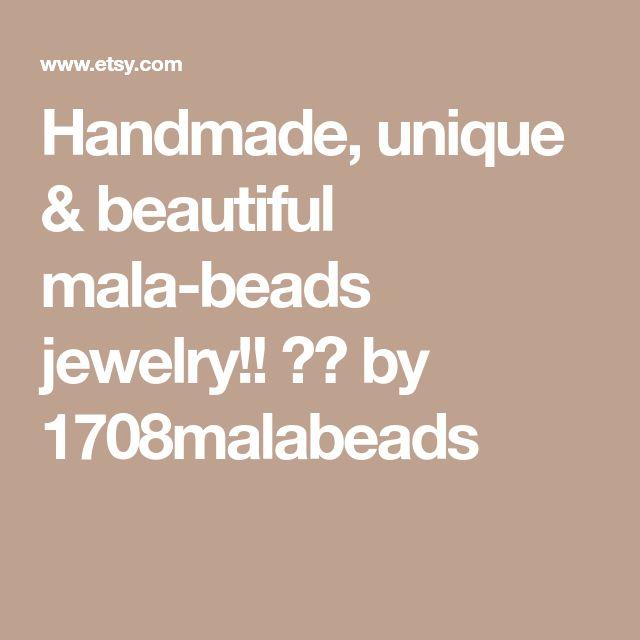 Handmade, unique & beautiful mala-beads jewelry!!  by 1708malabeads
